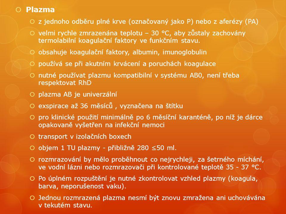 Plazma z jednoho odběru plné krve (označovaný jako P) nebo z aferézy (PA)