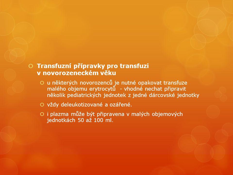 Transfuzní přípravky pro transfuzi v novorozeneckém věku