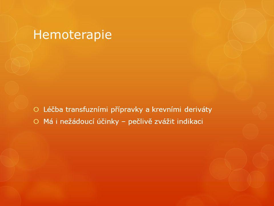 Hemoterapie Léčba transfuzními přípravky a krevními deriváty