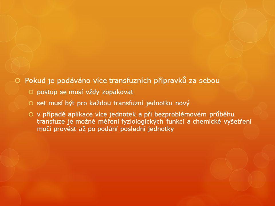 Pokud je podáváno více transfuzních přípravků za sebou
