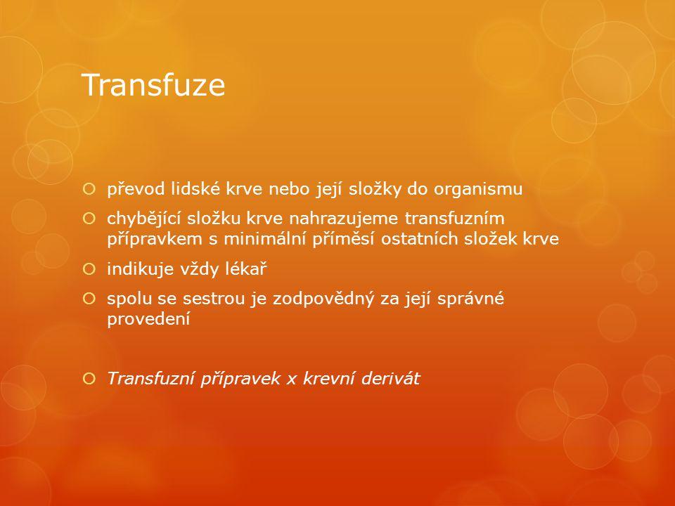 Transfuze převod lidské krve nebo její složky do organismu