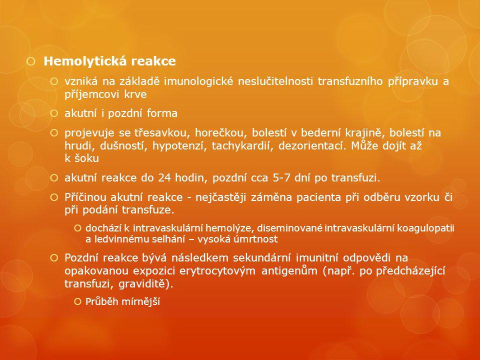 Hemolytická reakce vzniká na základě imunologické neslučitelnosti transfuzního přípravku a příjemcovi krve.