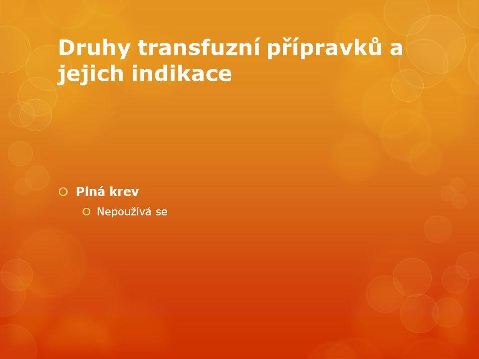 Druhy transfuzní přípravků a jejich indikace
