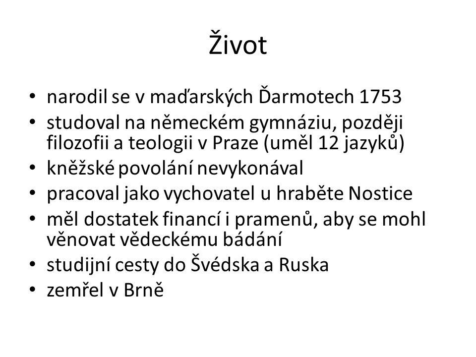 Život narodil se v maďarských Ďarmotech 1753