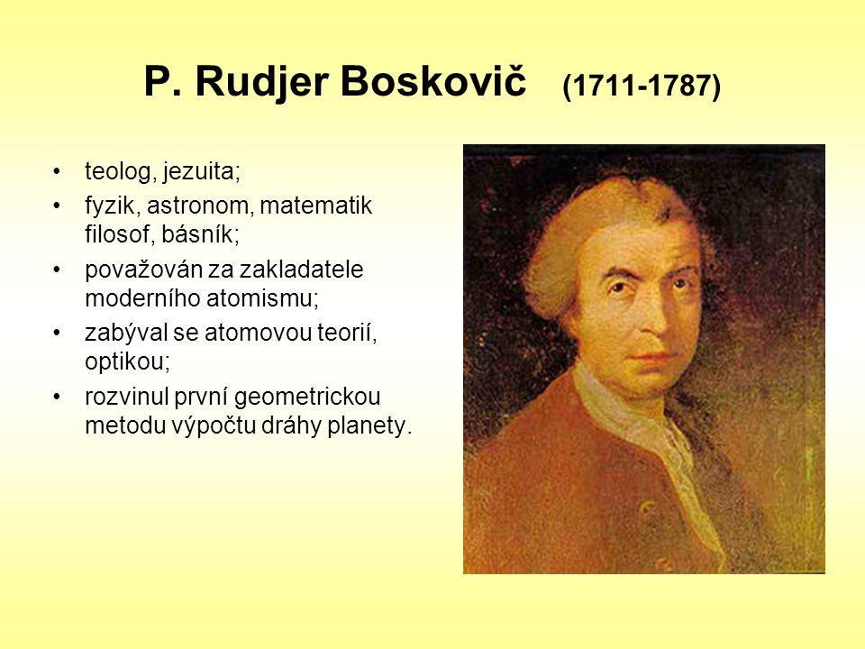 P. Rudjer Boskovič (1711-1787) teolog, jezuita;