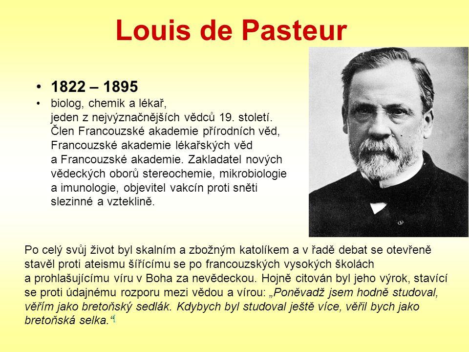 Louis de Pasteur 1822 – 1895.