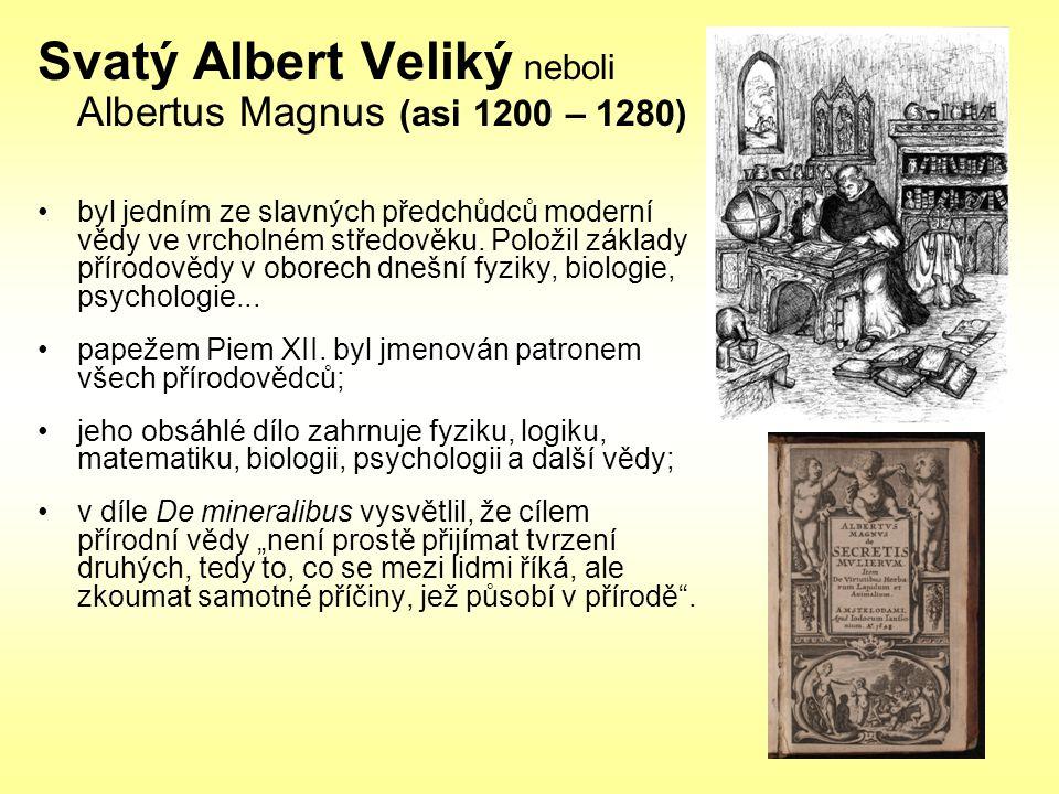Svatý Albert Veliký neboli Albertus Magnus (asi 1200 – 1280)