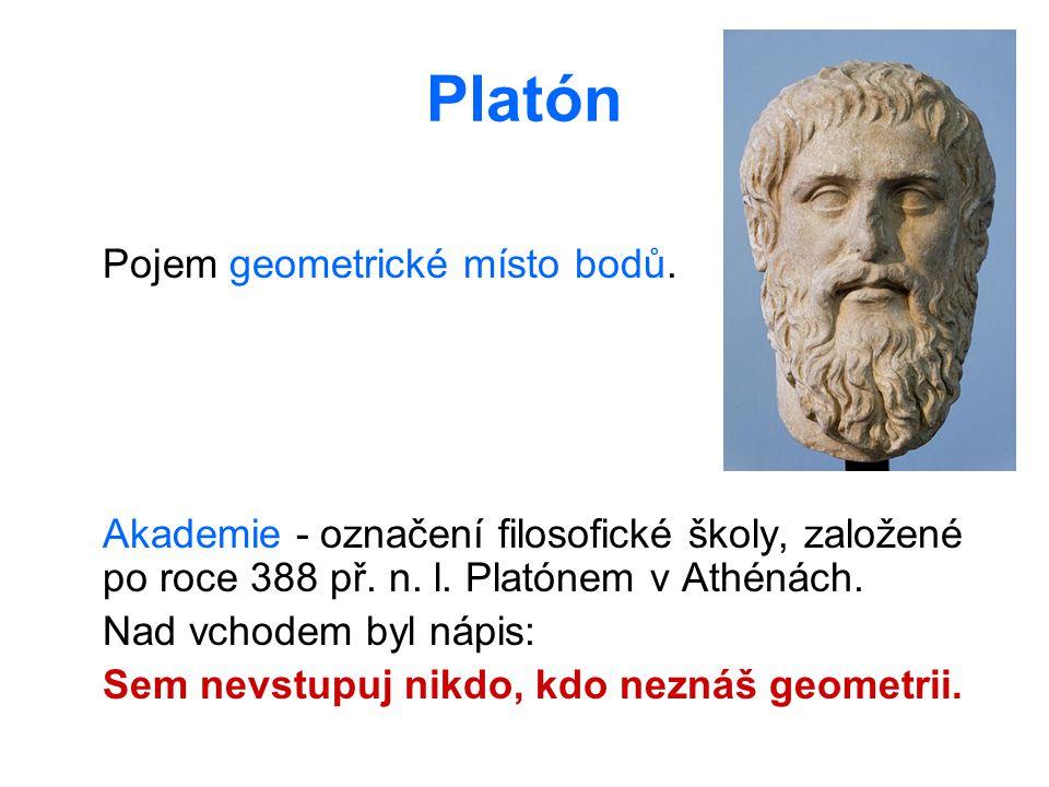 Platón Pojem geometrické místo bodů.