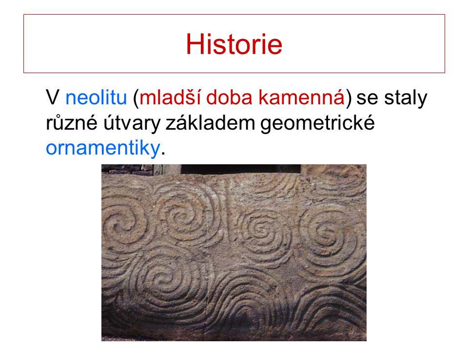 Historie V neolitu (mladší doba kamenná) se staly různé útvary základem geometrické ornamentiky.