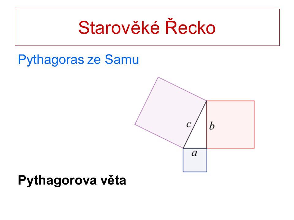 Starověké Řecko Pythagoras ze Samu Pythagorova věta