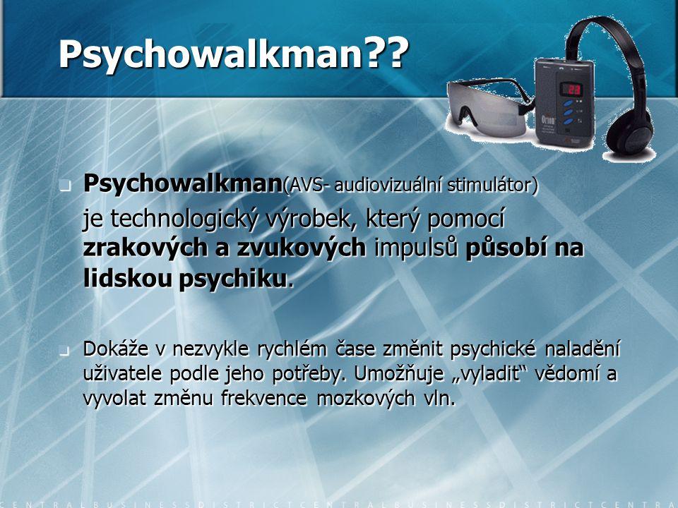 Psychowalkman Psychowalkman(AVS- audiovizuální stimulátor)