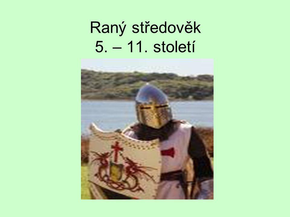 Raný středověk 5. – 11. století