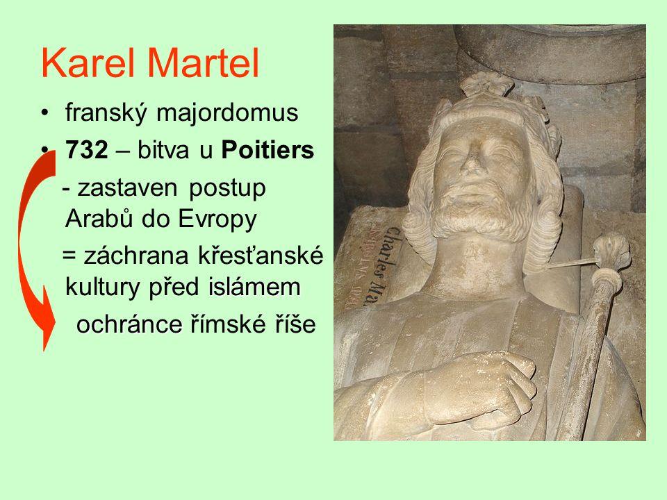 Karel Martel franský majordomus 732 – bitva u Poitiers