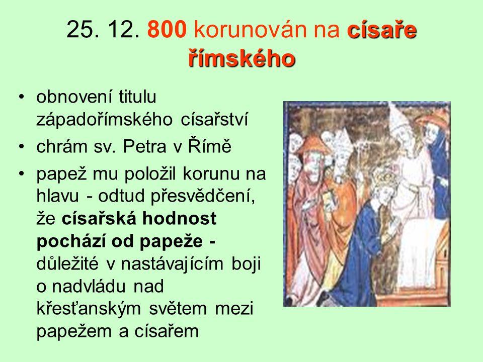25. 12. 800 korunován na císaře římského