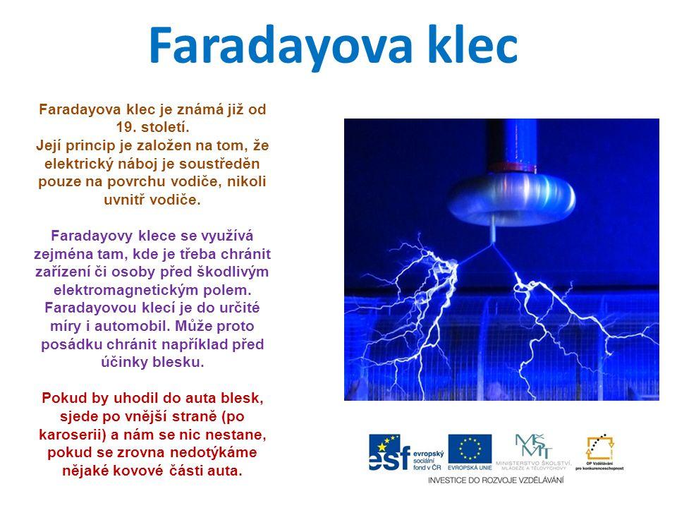 Faradayova klec je známá již od 19. století.