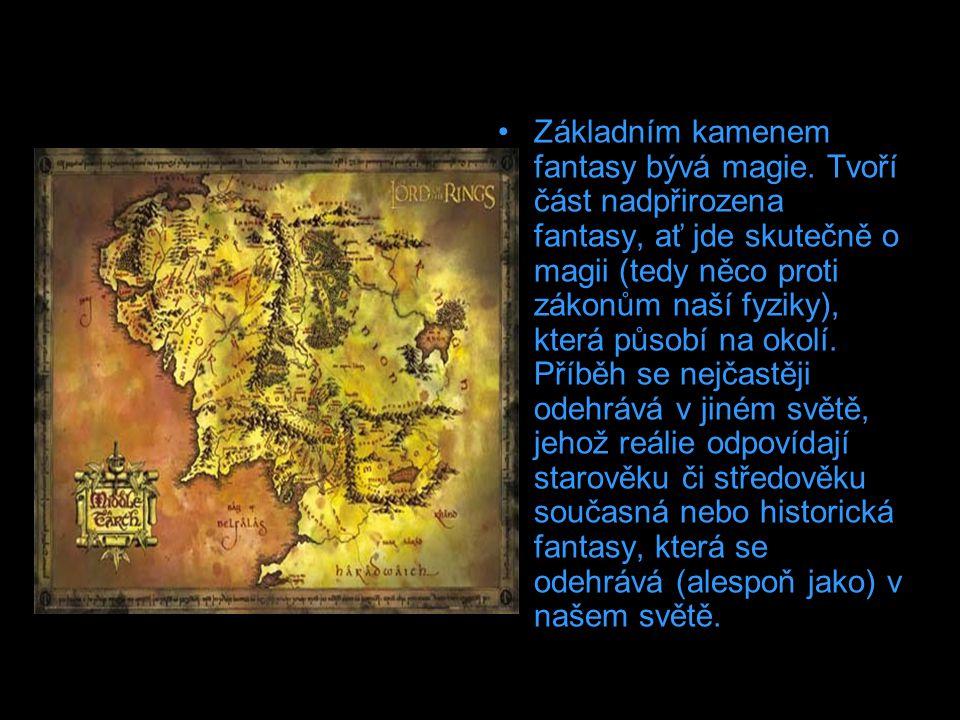 Základním kamenem fantasy bývá magie