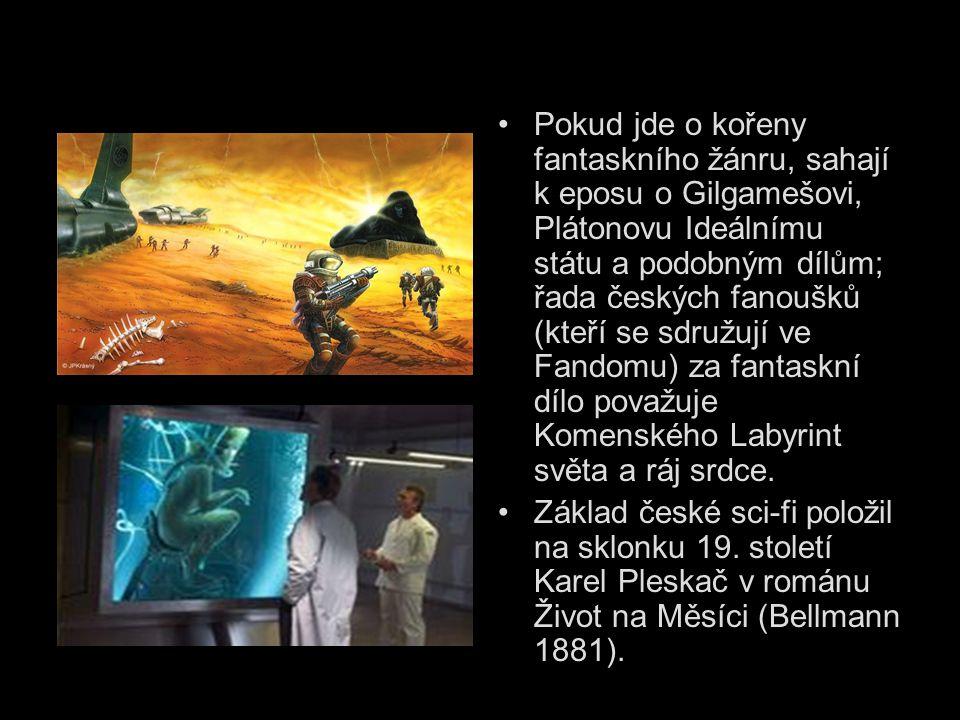 Pokud jde o kořeny fantaskního žánru, sahají k eposu o Gilgamešovi, Plátonovu Ideálnímu státu a podobným dílům; řada českých fanoušků (kteří se sdružují ve Fandomu) za fantaskní dílo považuje Komenského Labyrint světa a ráj srdce.