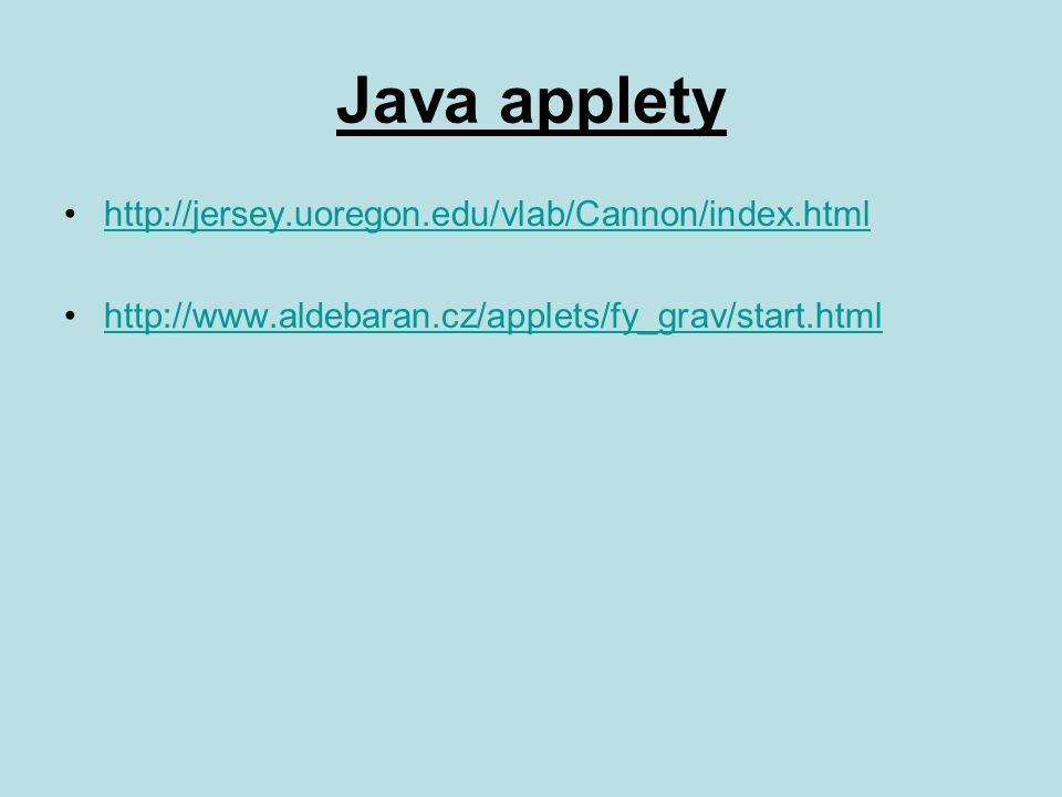 Java applety http://jersey.uoregon.edu/vlab/Cannon/index.html
