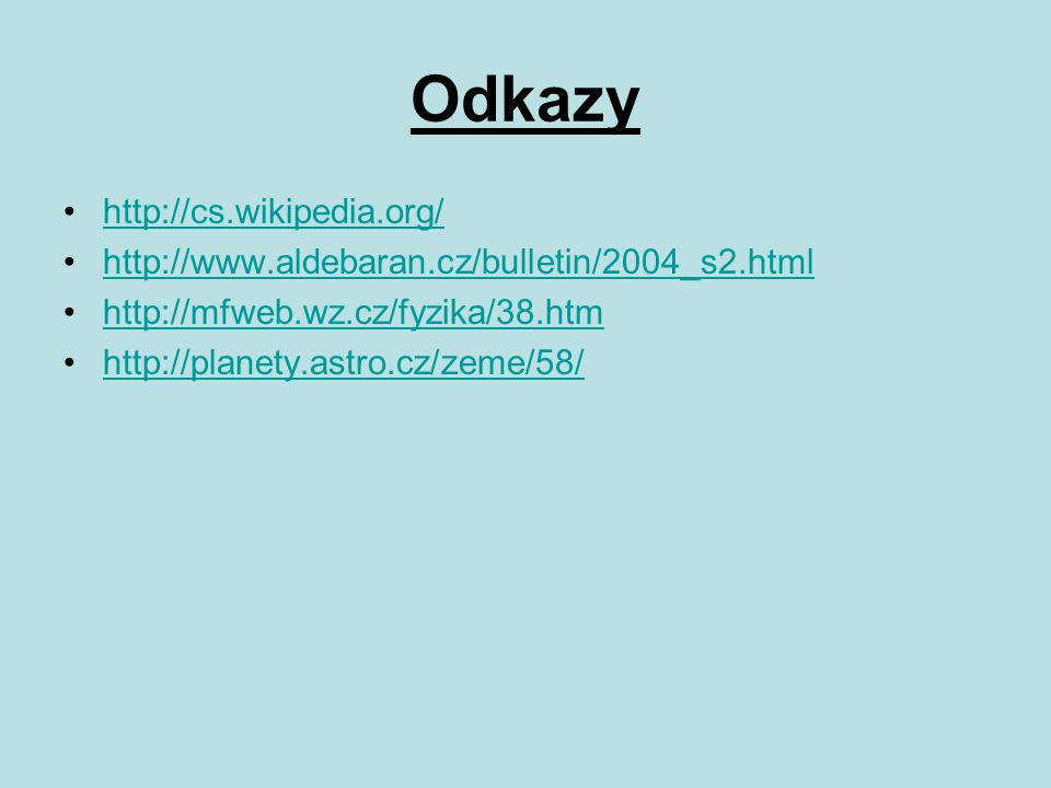 Odkazy http://cs.wikipedia.org/