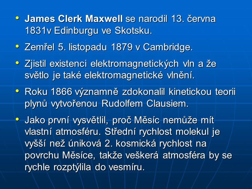 James Clerk Maxwell se narodil 13. června 1831v Edinburgu ve Skotsku.
