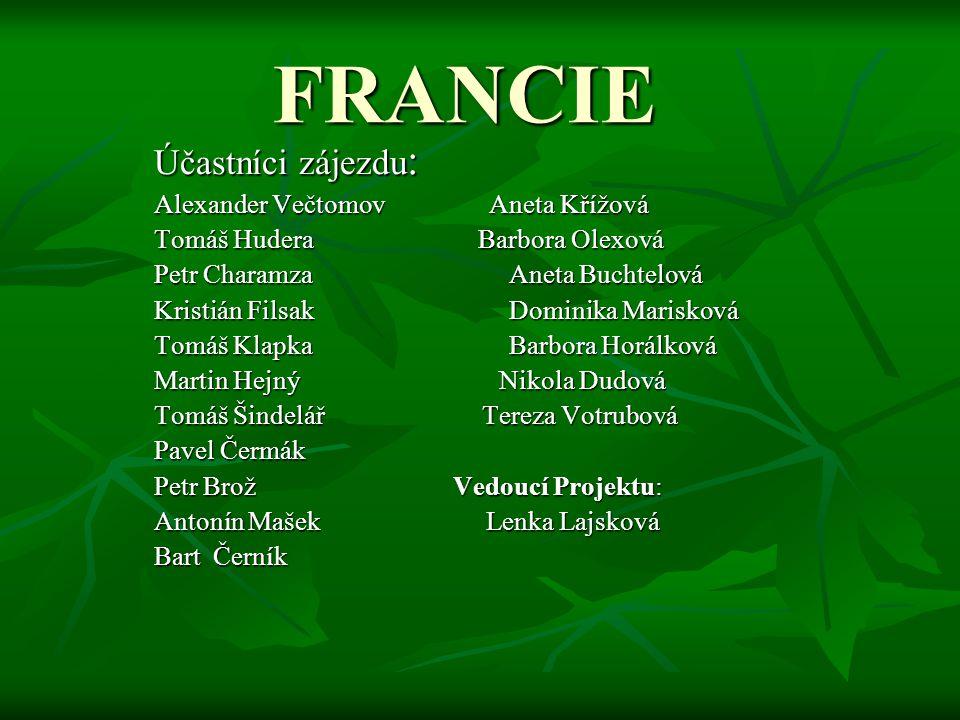 FRANCIE Účastníci zájezdu: Alexander Večtomov Aneta Křížová
