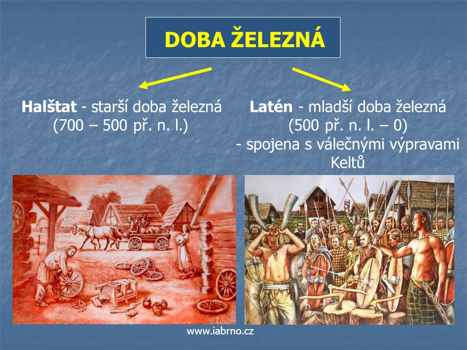 DOBA ŽELEZNÁ Halštat - starší doba železná (700 – 500 př. n. l.)
