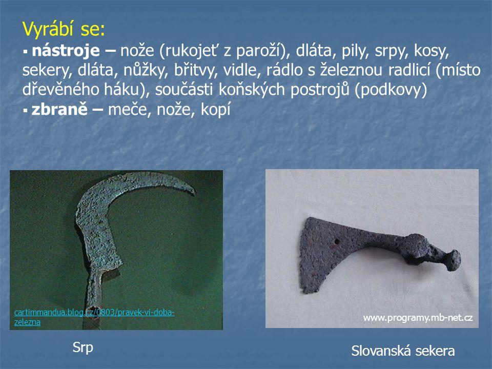 Vyrábí se: Srp Slovanská sekera