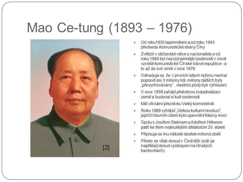 Mao Ce-tung (1893 – 1976) Od roku1935 tajemníkem a od roku 1943 předseda Komunistické strany Číny.
