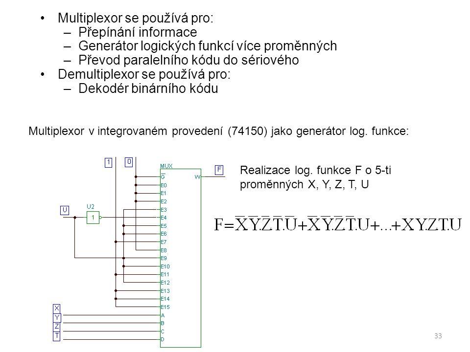 Multiplexor se používá pro: Přepínání informace
