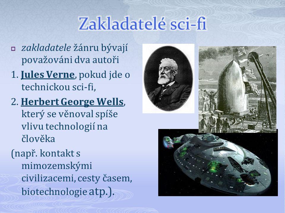 Zakladatelé sci-fi zakladatele žánru bývají považováni dva autoři