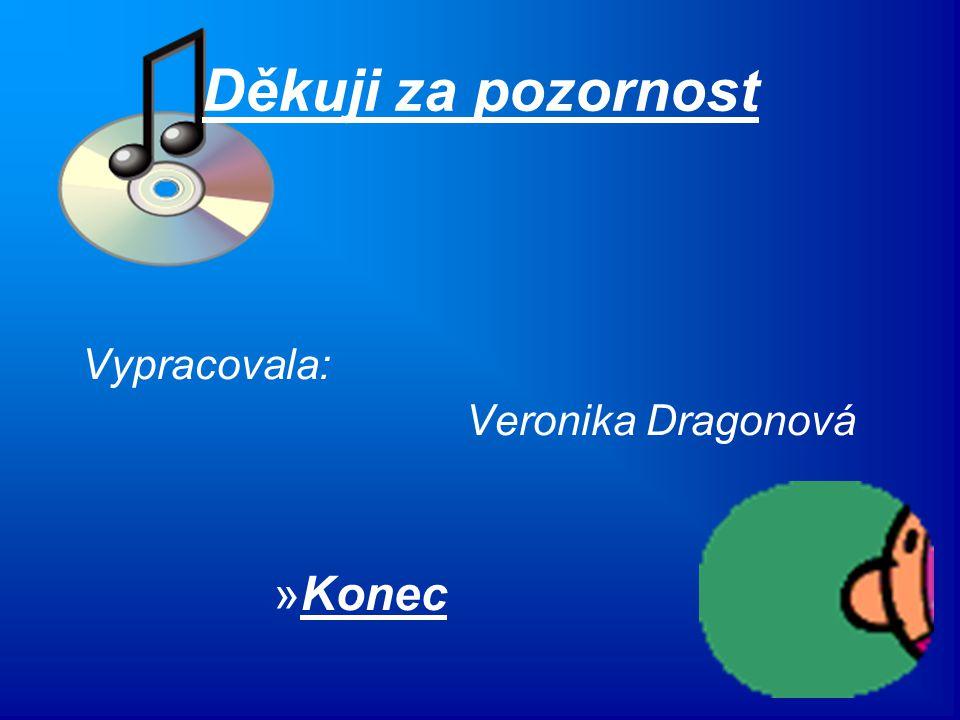 Děkuji za pozornost Vypracovala: Veronika Dragonová Konec