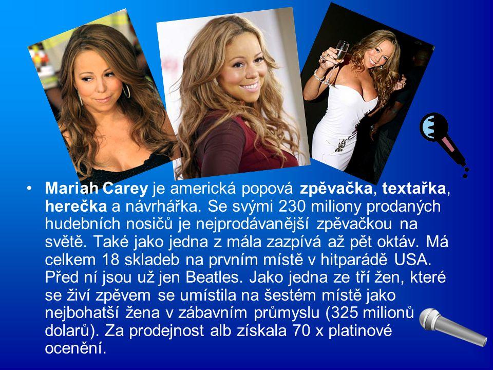 Mariah Carey je americká popová zpěvačka, textařka, herečka a návrhářka.