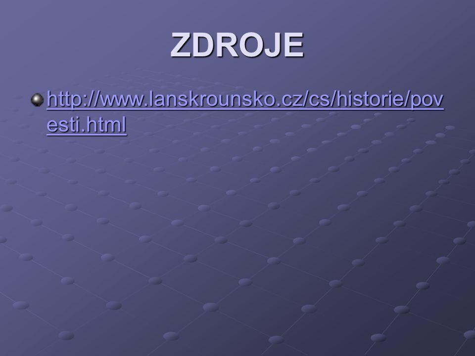 ZDROJE http://www.lanskrounsko.cz/cs/historie/povesti.html