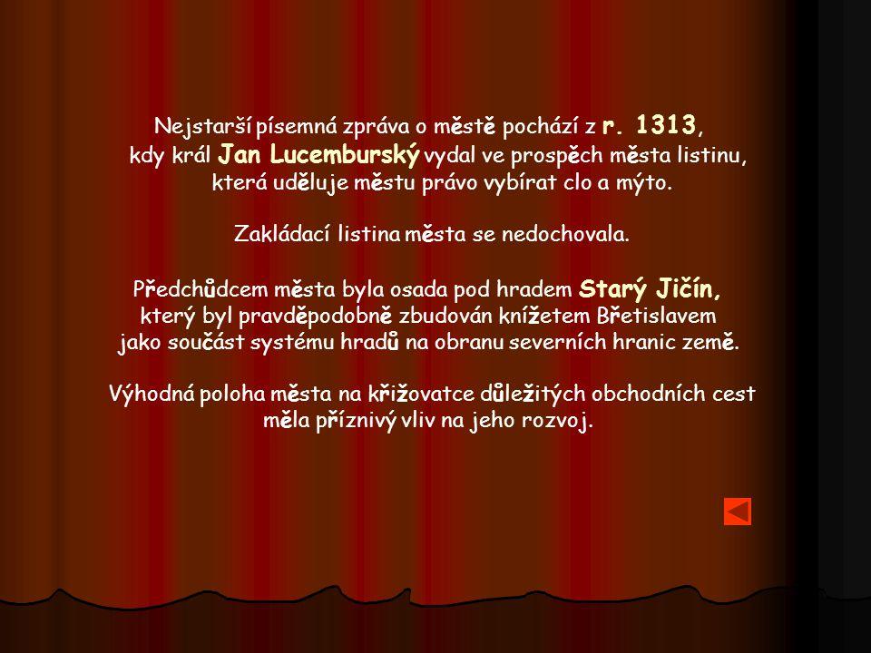 Nejstarší písemná zpráva o městě pochází z r. 1313,