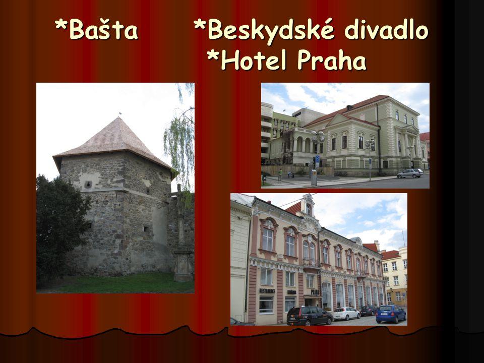 *Bašta *Beskydské divadlo *Hotel Praha