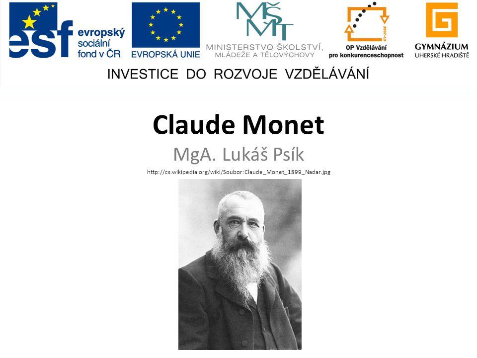 Claude Monet MgA. Lukáš Psík