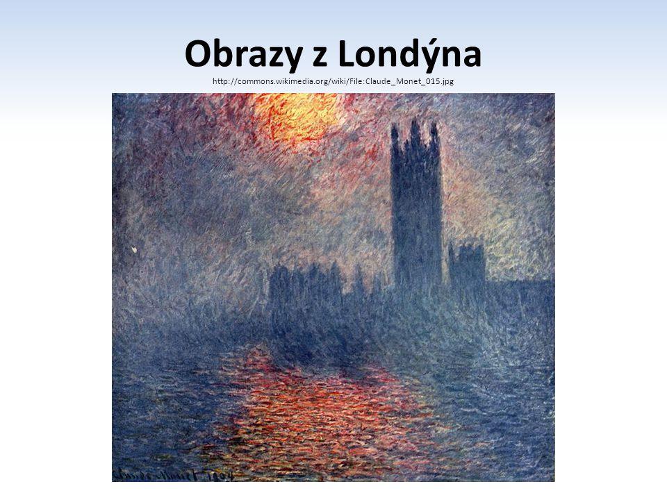Obrazy z Londýna http://commons.wikimedia.org/wiki/File:Claude_Monet_015.jpg