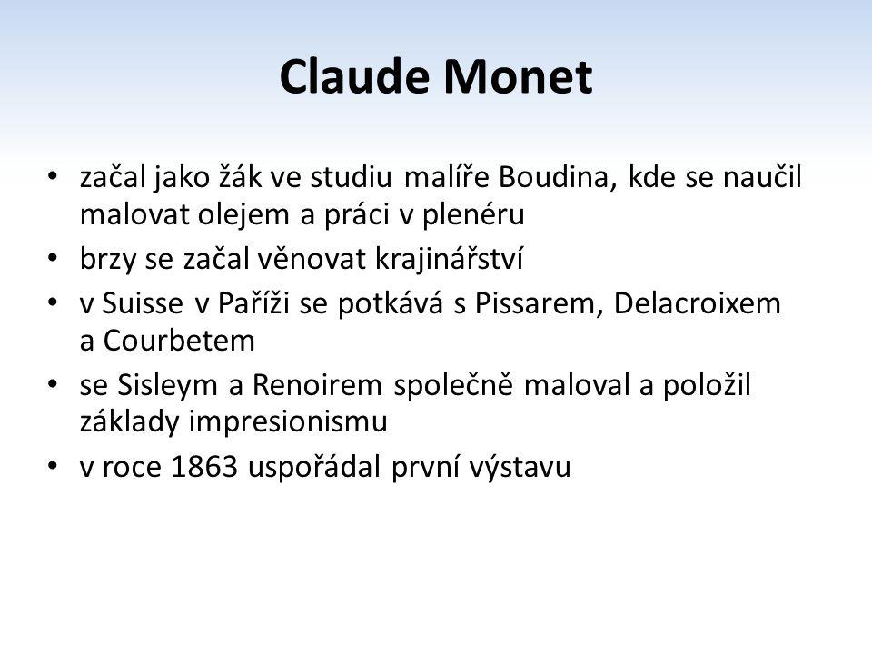 Claude Monet začal jako žák ve studiu malíře Boudina, kde se naučil malovat olejem a práci v plenéru.
