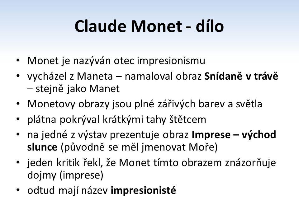 Claude Monet - dílo Monet je nazýván otec impresionismu