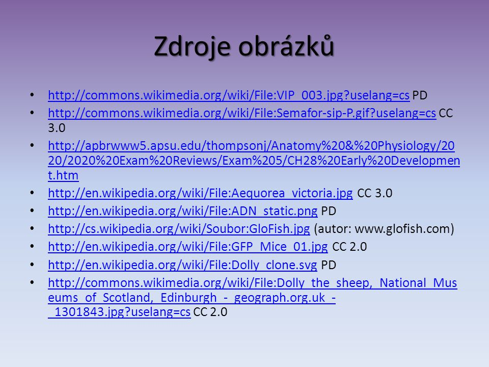 Zdroje obrázků http://commons.wikimedia.org/wiki/File:VIP_003.jpg uselang=cs PD.