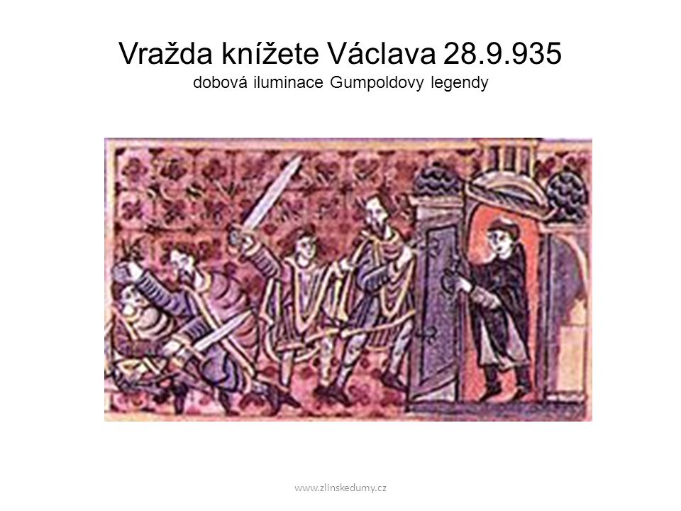 Vražda knížete Václava 28.9.935 dobová iluminace Gumpoldovy legendy