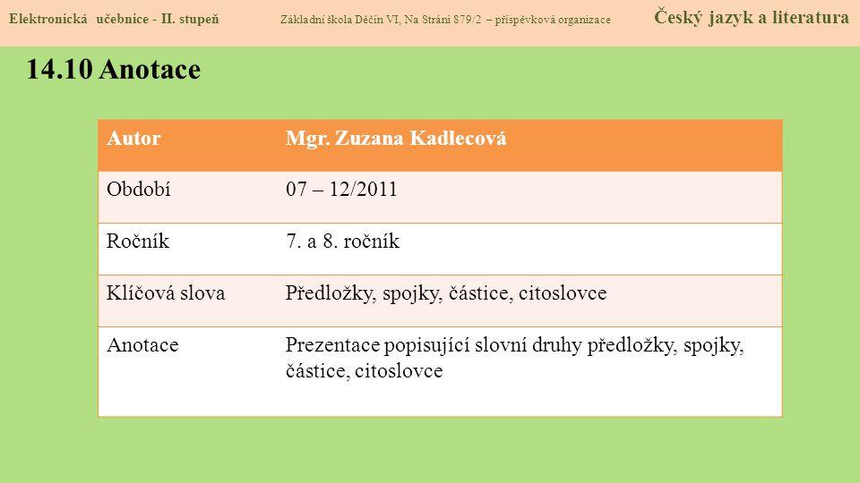 14.10 Anotace Autor Mgr. Zuzana Kadlecová Období 07 – 12/2011 Ročník