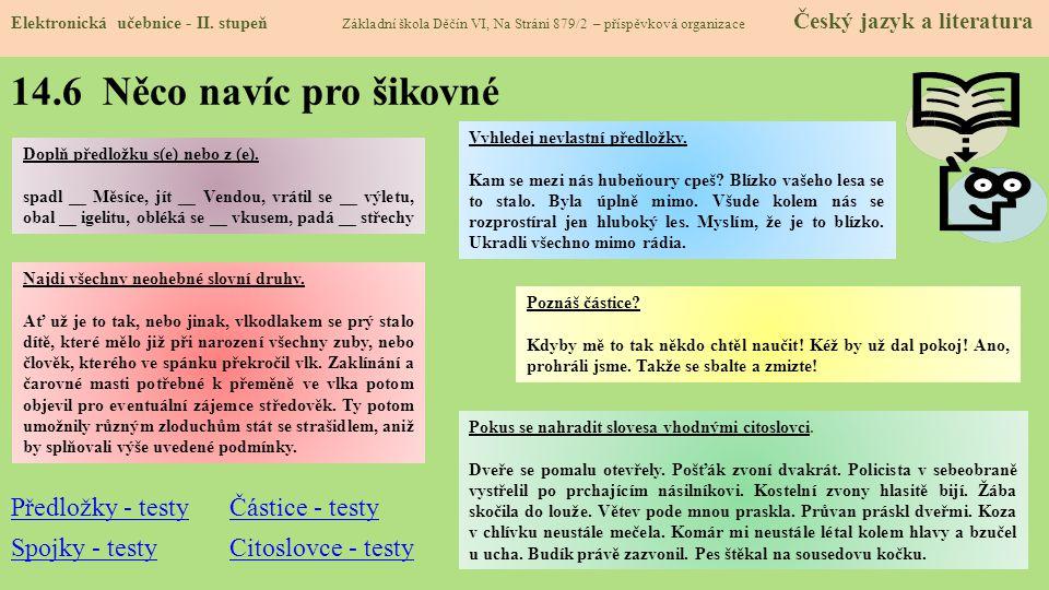 14.6 Něco navíc pro šikovné Předložky - testy Částice - testy
