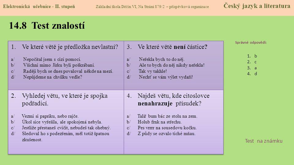 14.8 Test znalostí Ve které větě je předložka nevlastní