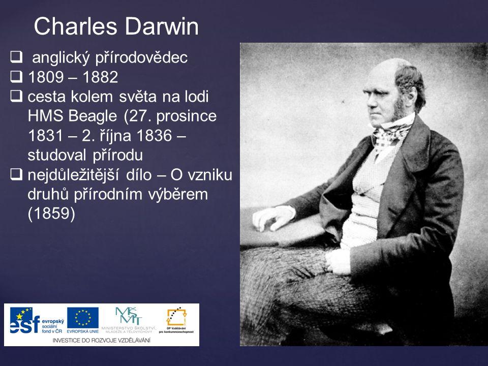 Charles Darwin anglický přírodovědec 1809 – 1882