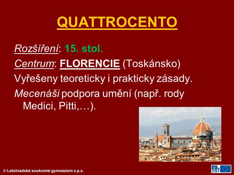 QUATTROCENTO Rozšíření: 15. stol. Centrum: FLORENCIE (Toskánsko)