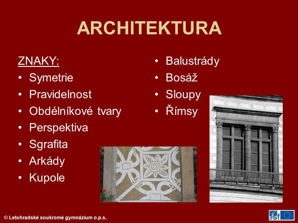 ARCHITEKTURA ZNAKY: Symetrie Pravidelnost Obdélníkové tvary