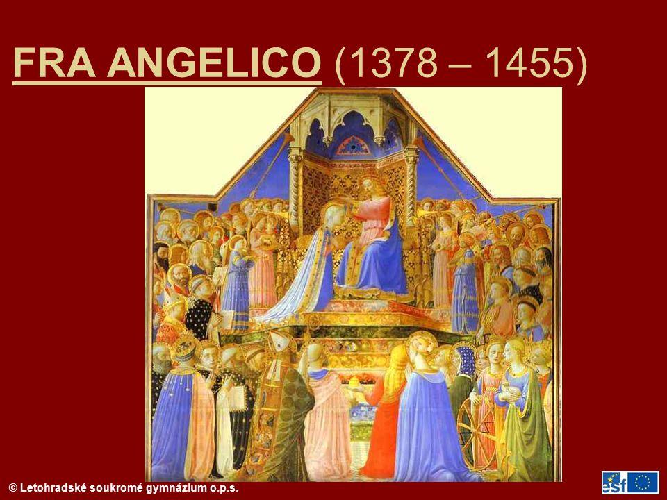FRA ANGELICO (1378 – 1455) FRA ANGELICO – nejznámější díla: