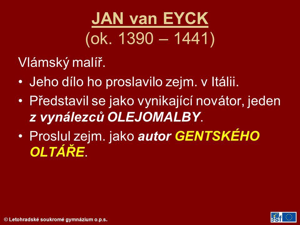 JAN van EYCK (ok. 1390 – 1441) Vlámský malíř.
