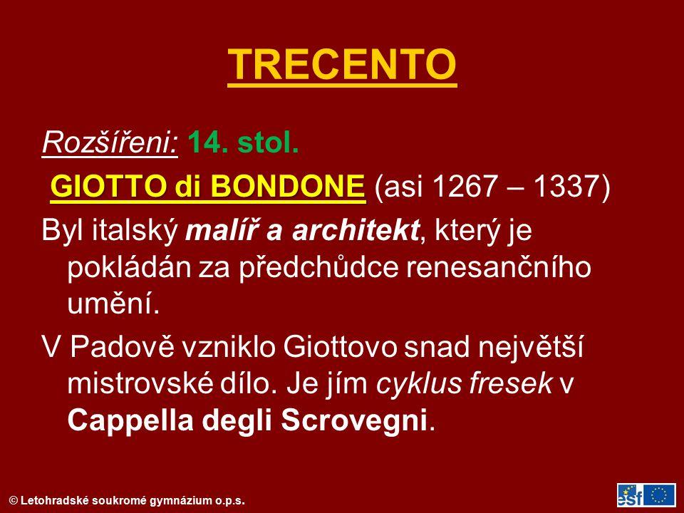 TRECENTO Rozšířeni: 14. stol. GIOTTO di BONDONE (asi 1267 – 1337)